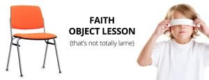 "Object Lesson: How to Explain ""Faith"" to Sunday School Kids"