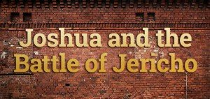 Joshua and the Battle of Jericho Sunday School Lesson
