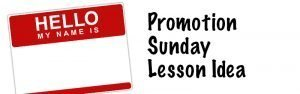 Promotion Sunday Lesson Idea