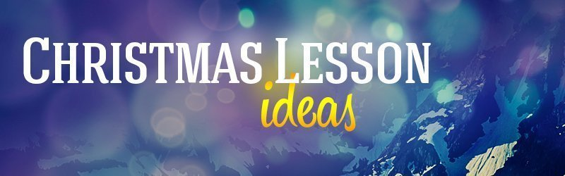 4 Sunday School Christmas Ideas to Spark Your Creativity and Make this December the Best One Ever!