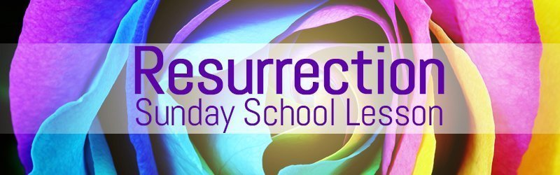 Jesus Resurrection Sunday School Lesson for Easter Sunday