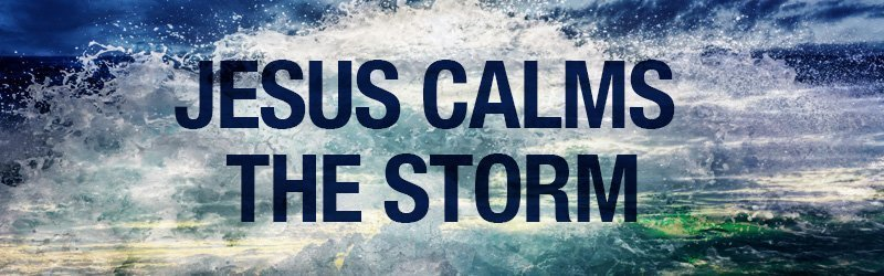Jesus Calms the Storm Sunday School Lesson Script (Mark 4:35-41)