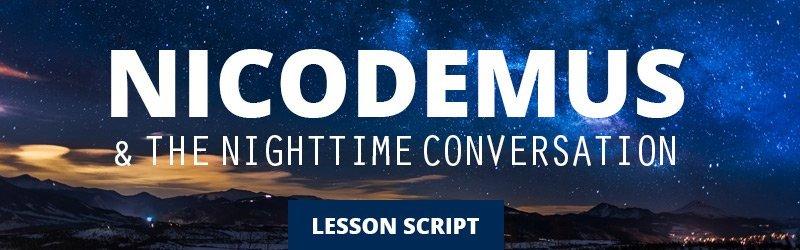 Jesus and Nicodemus Lesson Script for Elementary Sunday School