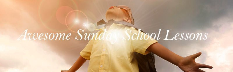 Awesome Sunday School Lessons for Kids