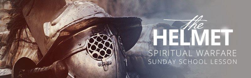 Spiritual Warfare Sunday School Lesson – The Helmet