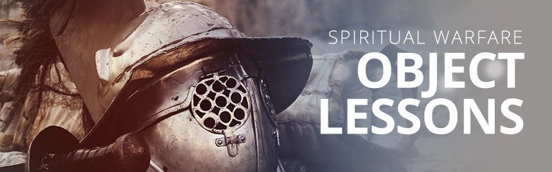 Two Spiritual Warfare Object Lessons